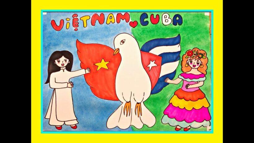 Vẽ tranh đẹp về tình hữu nghị Việt Nam - Cuba