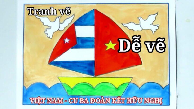 Vẽ tranh tình hữu nghị Việt Nam - Cuba dễ vẽ