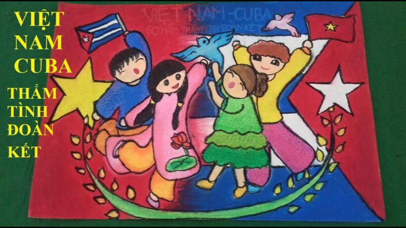 Vẽ tranh tình hữu nghị Việt Nam - Cuba ý nghĩa nhất